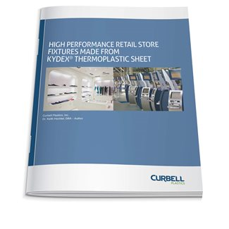High Performance Retail Store Fixtures Made from KYDEX® Thermoplastic Sheet - Download White Paper at Curbell Plastics