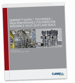 DuPont™ Vespel® Polyimides for Aerospace Valve Seats and Seals - Download White Paper at Curbell Plastics